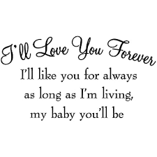 Amazon Com Vwaq I Ll Love You Forever I Ll Like You For Always As Long As I M Living My Baby You Ll Be Nursery Wall Decals Quotes Baby S Room Wall Art Stickers Home Kitchen