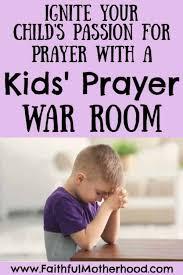 3 Simple Steps To Create A Kids Prayer War Room Faithful Motherhood In 2020 Prayers For Children Kids Prayer Journal Raising Godly Children