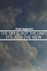 the sky is not the limit but a view quotes sky quotes nature
