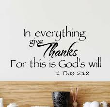 Amazon Com In Everything Give Thanks For This Is God S Will Vinyl Wall Decal Decor Quotes Sayings Inspirational Religious Wall Art Home Kitchen