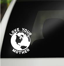 Mother Earth Car Window Decal Love Your Mother Vinyl Car Decal Car Window Sticker Earth Sticker Mot Car Window Stickers Car Window Decals Car Decals Vinyl