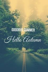 goodbye summer hello autumn tumblr quote pictures photos and