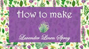 homemade lavender linen spray life