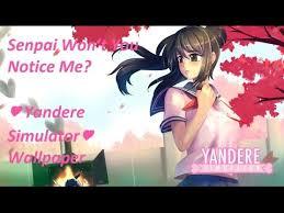 senpai won t you notice me yandere