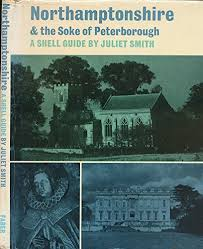 Northamptonshire & the Soke of Peterborough (Shell guides): Juliet ...