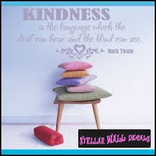Kindness Is The Language Which The Deaf Can Hear And The Blind Can See Mark Twain Life Inspirational Vinyl Wall Decal Sticker Mural Quotes Words In038kindnessiii Swd
