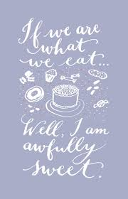 inspirational food quotes cake quotes dessert quotes baking