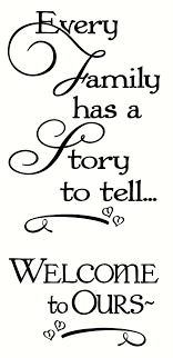 Every Family Has A Story To Tell Welcome To Ours Wall Words Wall Decal Stickers Family Quotes Inspirational Quotes Words