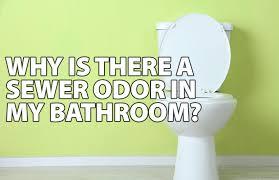 sewer odor in my bathroom