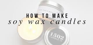 how to make soy wax candles 1502