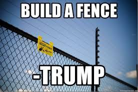 Build A Fence Trump Fence Meme Generator