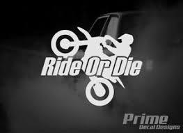 Ride Or Die Dirt Pit Bike Wheelie Off Road Enduro Window Vinyl Decal Sticker Ebay