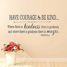 Wall Decal Decor Cinderella Quote Have Courage And Be Kind Vinyl Wall Decal Girls Room Baby Nursery Wall Decal Sticker Black 14 H X34 W Baby B01kxr25l6