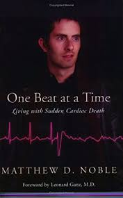 One Beat at a Time: Living with Sudden Cardiac Death by Matthew D. Noble