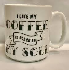 Coffee As Black As My Soul Coffee Cup Vinyl Decal Funny Mug Etsy