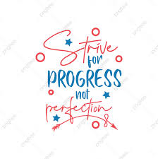 Motivational Quote Lettering Typography Strive For Progress Not Perfection Quote Icons Inspirational Lettering Png And Vector With Transparent Background For Free Download