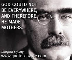 rudyard kipling god could not be everywhere and therefore