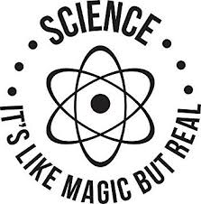 Amazon Com Science It S Like Magic But Real Sticker Decal Window Bumper Sticker Vinyl 5 Automotive
