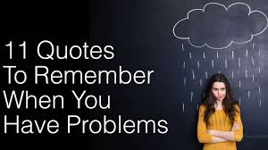 quotes to remember when you have problems