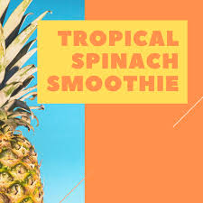 pineapple spinach protein smoothie