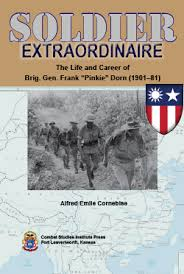 Soldier Extraordinaire The Life And Career Of Brig Gen Frank Pinkie Dorn 1901 81