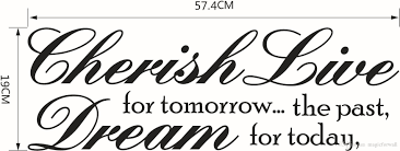 Cherish The Past Dream Tomorrow Live For Today Inspirational Quotes Wall Decal Words Sticker Decor Lettering Wall Art Mario Wall Stickers Mirror Wall Decals From Magicforwall 1 41 Dhgate Com