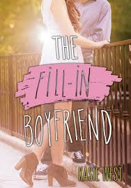 The Fill In Boyfriend By Kasie West Paperback Epic Reads