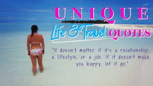 unique travel and life quotes that you haven t heard yet