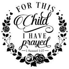 For This Child I Have Prayed 1 Samuel 1 27 Bible Verse Vinyl Wall Graphic Decal 7 00 Picclick