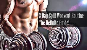 3 day split workout routine