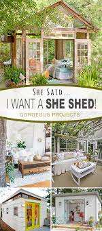 she said i want a she shed ideas