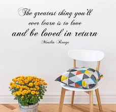 the greatest thing you ll ever learn moulin rouge quote wall art
