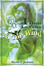 Amazon.com: I Hear An Echo In The Wind (9780595225705): Jackson ...