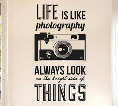 Life Is Like Photography Quotes Camera Wall Sticker Art Vinyl Home Decor Wall Decal Diy Living Room Wall Decoration Paper D 13 Decorative Wall Decal Wall Stickerwall Decals Aliexpress