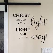 Christ Be Our Light Light Our Way Vinyl Wall Decal Living Room Wall Art