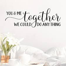 Shop You And Me Together We Could Do Anything Vinyl Wall Decal Overstock 29045783