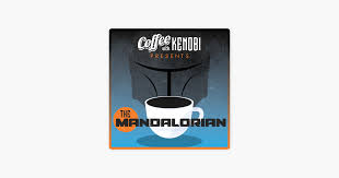 """Coffee With Kenobi: Star Wars Discussion, Analysis, and Rhetoric: CWK Show  #308: The Mandalorian-""""Sanctuary"""" on Apple Podcasts"""