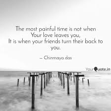 the most painful time is quotes writings by chin a das