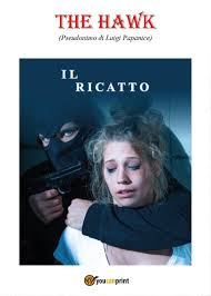 Amazon.com: Il ricatto (Italian Edition) (9788893324465): The Hawk ...