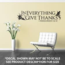 Amazon Com In Everything Give Thanks Wall Decor Sticker Vinyl Decal Wall Decor Stickers Wall Decor Decals Wall Decor Stickers In Everything Give Thanks