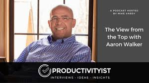The View from the Top with Aaron Walker - Productivityist