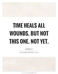 time heals all quotes sayings time heals all picture quotes