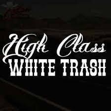 High Class White Trash Decal Diesel Truck Car Vinyl Sticker Pick Size Color Ebay