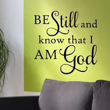 Christian Wall Decal Be Still I Am God Religious Lettering