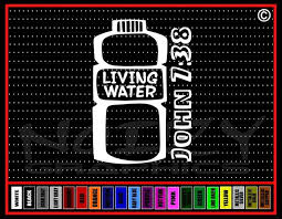 Living Water John 7 38 Christian Vinyl Car Window Sticker Decal Noizy Graphics Christian Apparel Decals Frames More