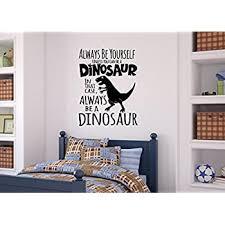 Amazon Com Enchantingly Elegant Be A Dinosaur Vinyl Decal Wall Decor Stickers Words Lettering Boy Kids Room Decor 26x34 26 X 34 Home Kitchen