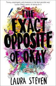 The Exact Opposite of Okay by Laura Steven | Waterstones
