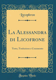 La Alessandra di Licofrone: Testo, Traduzione e Commento (Classic ...
