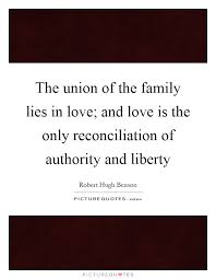 the union of the family lies in love and love is the only