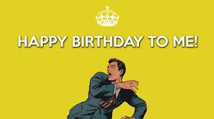 happy birthday to me birthday wishes for myself